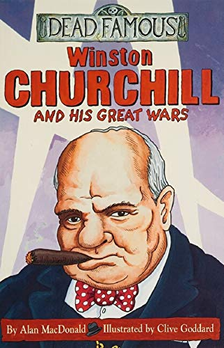 9780439967914: Winston Churchill and his Great Wars (Dead Famous)