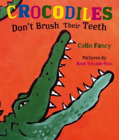 9780439968300: Crocodiles Don't Brush Their Teeth