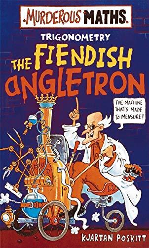 9780439968591: The Fiendish Angletron (Murderous Maths)