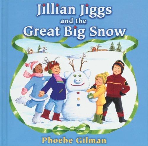 9780439969758: Jillian Jiggs and the Great Big Snow