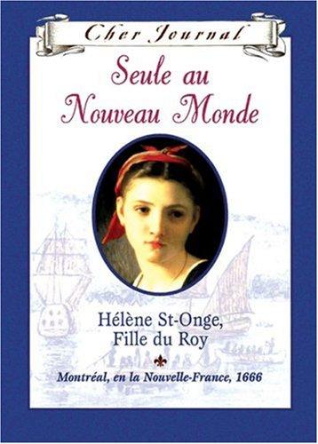 9780439970037: Seule au Nouveau Monde: Hélène St-Onge, Fille du Roy