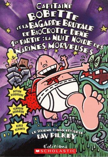9780439970082: Capitaine Bobette Et La Bagarre Brutale De Biocrotte Dene