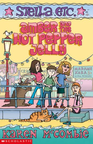 9780439973489: Amber and the Hot Pepper Jelly (Stella Etc.)