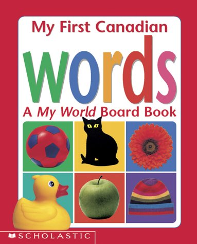 My First Canadian Words: A My World Board Book