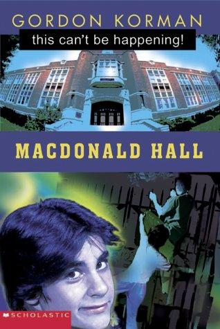 This Can't Be Happening at MacDonald Hall!: Gordon Korman