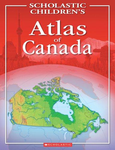 Scholastic Children's Atlas of Canada: Unknown