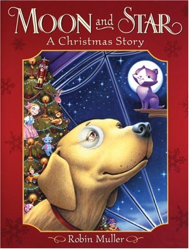 Moon and Star: A Christmas Story: Robin Muller