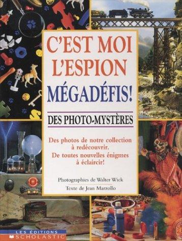 9780439975117: C'est Moi L'espion Megadefis! Des Photo-mysteres