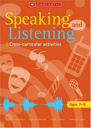 9780439976459: Ages 7-9: Activities in Cross-curricular Contexts (Speaking and Listening)