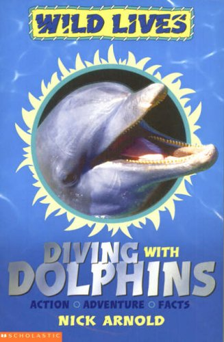 9780439977043: Diving with Dolphins (Wild Lives)