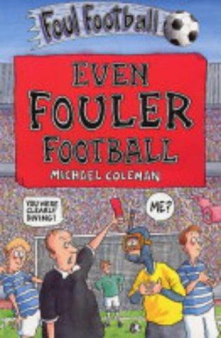 Even Fouler Football (Foul Football): Coleman, Michael
