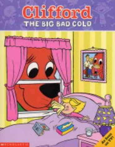 9780439977517: The Big Bad Cold (Clifford)