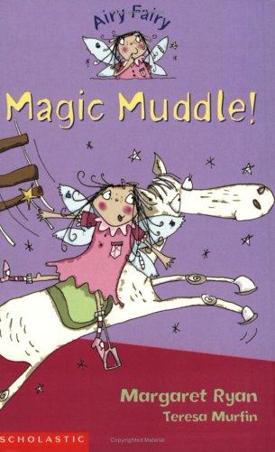 9780439978996: Magic Muddle! (Airy Fairy)