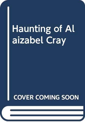 9780439979184: Haunting of Alaizabel Cray