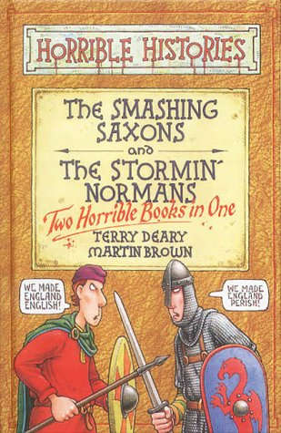 9780439979269: Smashing Saxons: AND Stormin' Normans (Horrible Histories Collections)