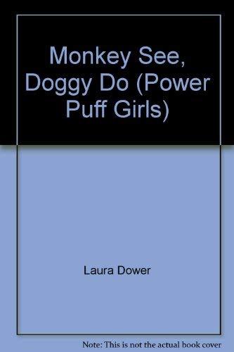 9780439979320: Monkey See, Doggy Do (Power Puff Girls)