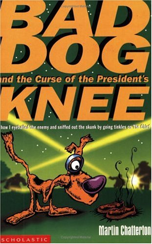 9780439979467: Bad Dog and the Curse of the President's Knee