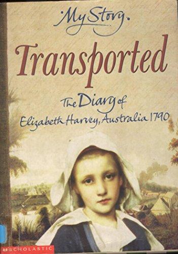9780439981149: Transported - The Diary of Elizabeth Harvey, Australia, 1790
