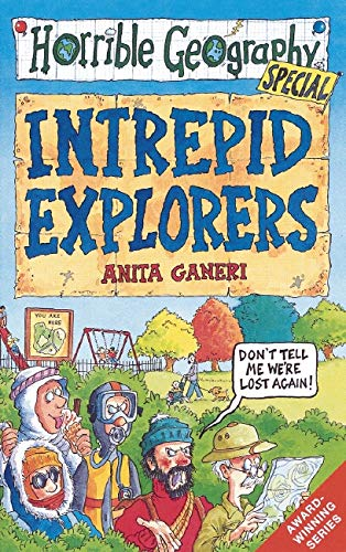 Intrepid Explorers (Horrible Geography) (9780439981378) by Ganeri, Anita