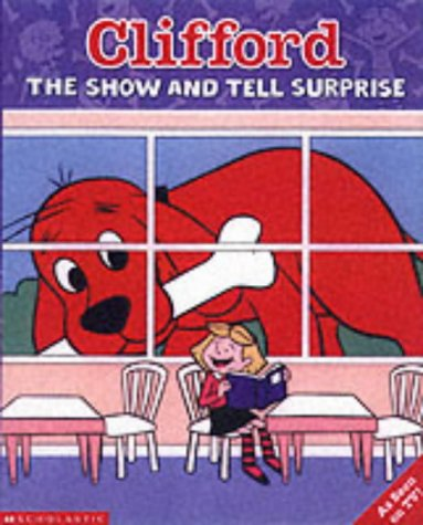 9780439981460: The Show-and-Tell Surprise (Clifford)