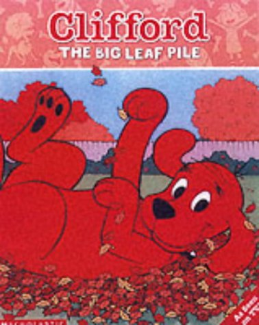 9780439981477: Clifford Storybook; The Big Leaf Pile