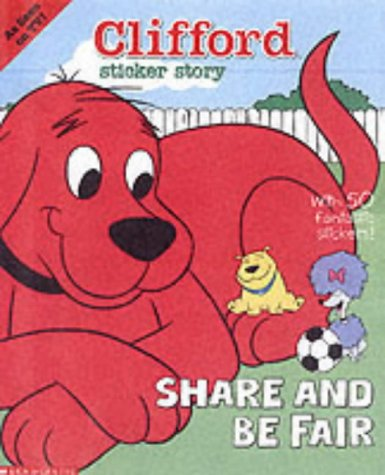 9780439981538: Clifford Sticker Story: Share and Be Fair