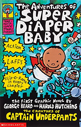 9780439981613: The Adventures of Super Diaper Baby (Captain Underpants)