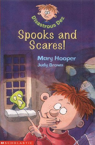 Spooks and Scares!: Bk. 2 (Disastrous Dez): Hooper, Mary