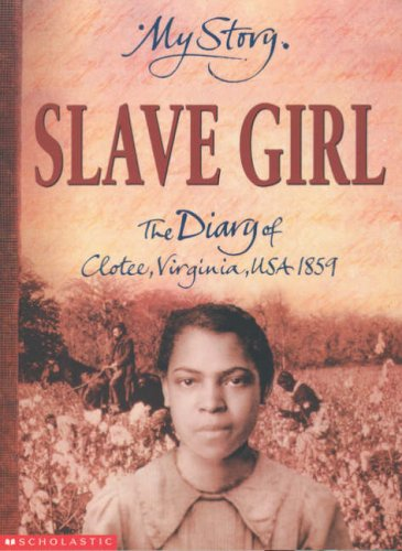 9780439981866: Slave Girl: The Diary of Clotee, Virginia, USA 1859 (My Story)