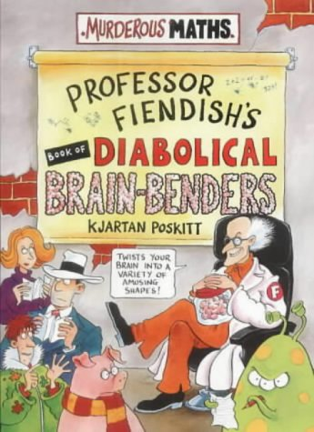 9780439982269: Professor Fiendish's Book of Diabolical Brain-benders (Murderous Maths)