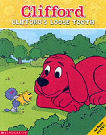 9780439982474: Clifford's Loose Tooth (Clifford)