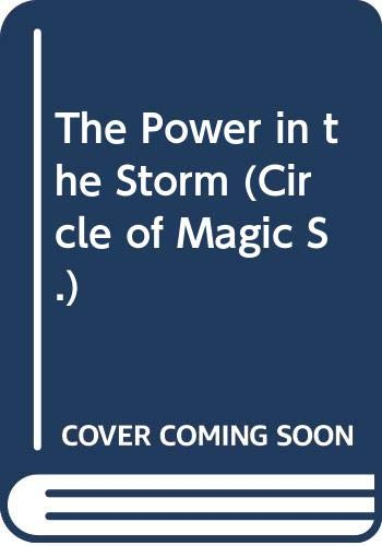 9780439982511: The Power in the Storm (Circle of Magic)