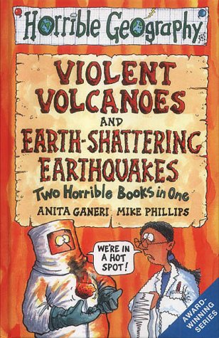 9780439982610: Earth-shattering Earthquakes: AND Violent Volcanoes (Horrible Geography)