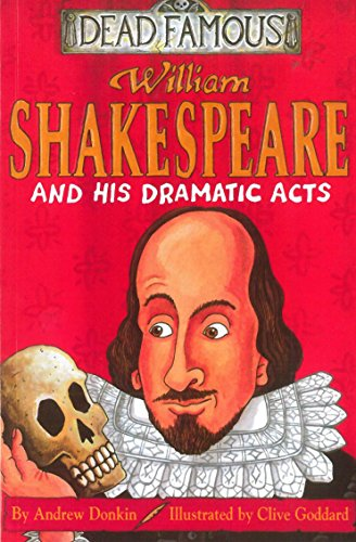 9780439982696: William Shakespeare and His Dramatic Acts (Dead Famous)