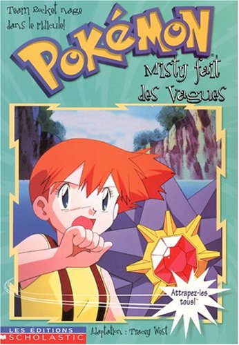 Misty Fait Des Vagues (Pokemon (French)) (French Edition) (9780439986397) by Tracey West