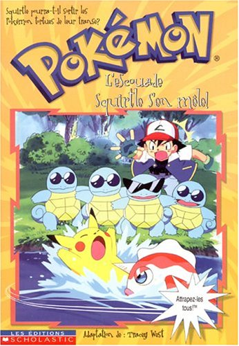 L' Escouade Squirtle S'En Mele (Pokemon (French)) (French Edition) (0439986400) by West, Tracey