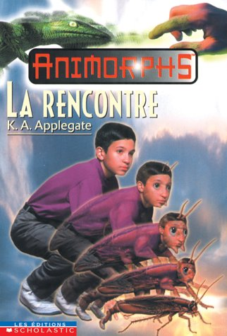 9780439986519: La Rencontre (Animorphs #30)