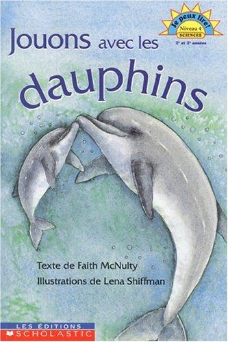 Jouons avec les dauphins Niv. 4 Sci --2001 publication.: Faith; Gladu McNulty