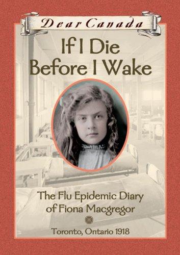 9780439988377: If I Die Before I Wake : The Flu Epidemic Diary of Fiona Macgregor, Toronto, Ontario, 1918