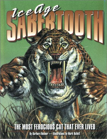 9780439989268: Ice Age Sabertooth: The Most Ferocious Cat That Ever Lived