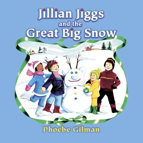 9780439989312: Jillian Jiggs and the Great Big Snow