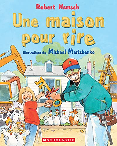 Une Maison Pour Rire (English and French: Robert N Munsch