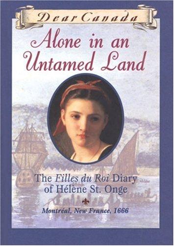 9780439989695: Alone in an Untamed Land: The Filles Du Roi Diary of Helene St. Onge