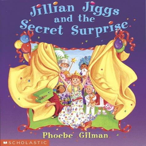 9780439989701: Jillian Jiggs and the Secret Surprise: 2003 Printing
