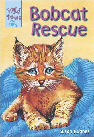9780439989831: Wild Paws: Bobcat Rescue