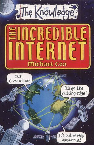 9780439992152: The Incredible Internet (Knowledge)