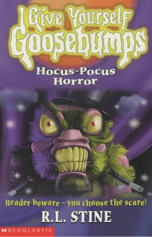 Give Yourself Goosebumps 35 Hocus Pocus Horror: R. L. Stine
