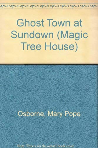 9780439993401: Ghost Town at Sundown (Magic Tree House)