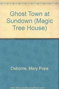 9780439993401: Ghost Town at Sundown (Magic Tree House)