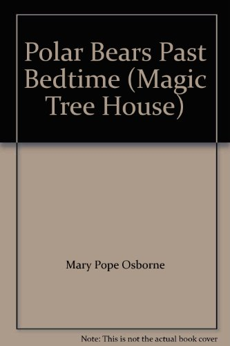 9780439993425: Polar Bears Past Bedtime (Magic Tree House)